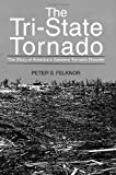 The Tri-State Tornado: The Story of America's Greatest Tornado Disaster