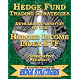 Hedge Fund Trading Strategies Detailed Explanation Of The Hedged Income Index ETF: A Conservative Strategy ~ An Investing...