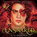 Ensnared: Splintered, Book 3 (       UNABRIDGED) by A. G. Howard Narrated by Rebecca Gibel
