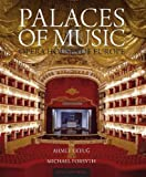 Palaces of Music: Opera Houses of Europe