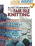 Alice Starmore's Book of Fair Isle Kn...