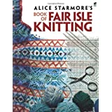 Alice Starmore's Book of Fair Isle Knitting (Dover Knitting, Crochet, Tatting, Lace)by Alice Starmore