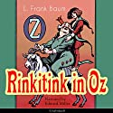 Rinkitink in Oz (The Oz Books 10) Audiobook by L. Frank Baum Narrated by Edward Miller