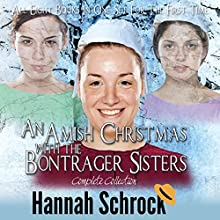 Amish Bontrager Sisters Complete Collection Audiobook by Hannah Schrock Narrated by Laura Distler