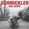 Das Letzte Hörspiel von Wilfried Schmickler Gesprochen von: Wilfried Schmickler