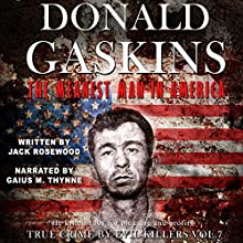 Donald Gaskins: The Meanest Man in America: True Crime by Evil Killers, Volume 7 Audiobook by Jack Rosewood Narrated by Gaius M. Thynne