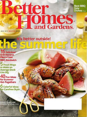 Better Homes And Gardens June 2010 Grilled Chicken With Watermelon Glaze On Cover Best Bbq