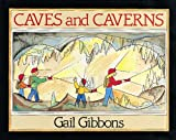 Caves and Caverns (0152013652) by Gibbons, Gail