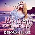 Wickedly Wonderful: Baba Yaga, Book 2 Audiobook by Deborah Blake Narrated by Romy Nordlinger