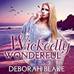 Wickedly Wonderful: Baba Yaga, Book 2 | Deborah Blake