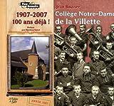 echange, troc Jean Bouvier - Collège Notre-Dame de la Villette : Cent ans déjà ! 1907-2007