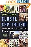 Global Capitalism: Its Fall and Rise...