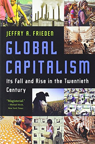 Global Capitalism: Its Fall and Rise in the Twentieth...