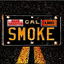 California Smoke Audiobook by Hank Shaeffer Narrated by Hank Shaeffer