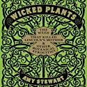 Wicked Plants: The Weed That Killed Lincoln's Mother and Other Botanical Atrocities (       UNABRIDGED) by Amy Stewart Narrated by Coleen Marlo