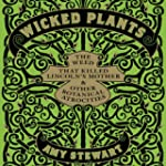 Wicked Plants: The Weed That Killed L...