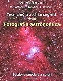 Fotocamere Digitali Best Deals - Tecniche, trucchi e segreti della fotografia astronomica: Edizione a colori (Italian Edition)