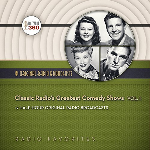 Classic Radio's Greatest Comedy Shows, Volume 1 (Hollywood 360 - Classic Radio Collection)(Audio Theater) (Classic Radio Comedy compare prices)