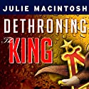 Dethroning the King: The Hostile Takeover of Anheuser-Busch, an American Icon Audiobook by Julie MacIntosh Narrated by Joyce Bean