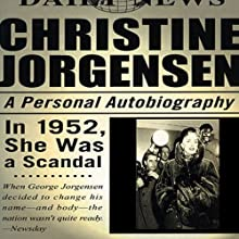 Christine Jorgensen: A Personal Autobiography (       UNABRIDGED) by Christine Jorgensen Narrated by Heather Henderson