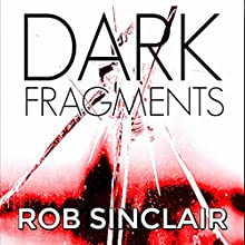 Dark Fragments Audiobook by Rob Sinclair Narrated by Matt Bates