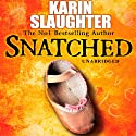 Snatched Audiobook by Karin Slaughter Narrated by Kathleen Early