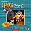 The Case of the Prowling Bear Audiobook by John R. Erickson Narrated by John R. Erickson