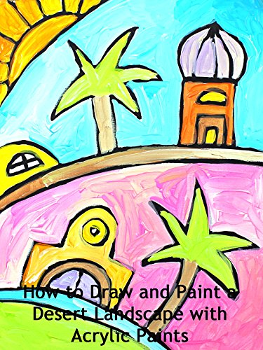 How to Draw and Paint a Desert Landscape with Acrylic Paints