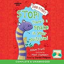 Stop! There's a Snake in Your Suitcase (       UNABRIDGED) by Adam Frost Narrated by Daniel Philpott