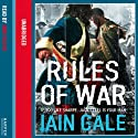 Rules of War (       UNABRIDGED) by Iain Gale Narrated by John Telfer