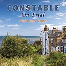 Constable on Trial Audiobook by Nicholas Rhea Narrated by Nick McArdle