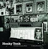 Honky Tonk: Portraits of Country Music (0393073661) by Horenstein, Henry