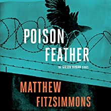 Poisonfeather: The Gibson Vaughn Series, Book 2 Audiobook by Matthew FitzSimmons Narrated by James Patrick Cronin