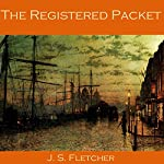 The Registered Packet | J. S. Fletcher