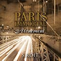 Paris Immortal: Atonement (       UNABRIDGED) by Sherry Roit Narrated by Jay Benedict