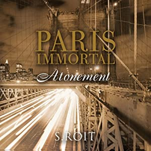 Paris Immortal: Atonement | [Sherry Roit]