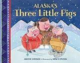 Arlene Laverde Alaska's Three Little Pigs