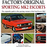Factory-original Sporting Mk2 Escorts: The Originality Guide to the Sporting Versions of Ford's Escort Mk2, from 1975 to 1980, Including the Sport, Mexico, RS1800 and RS2000