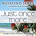 Just Once More Audiobook by Rosalind James Narrated by Claire Bocking