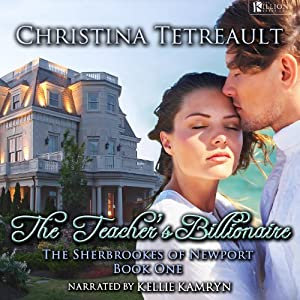 The Teacher's Billionaire: The Sherbrookes of Newport, Book 1 | [Christina Tetreault]