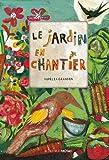 """Afficher """"Le Jardin en chantier"""""""