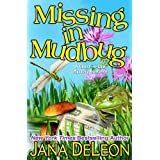 Missing in Mudbug (Ghost-in-Law Mystery/Romance Series Book 5) ~ Jana DeLeon