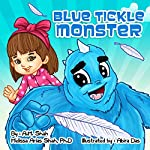 Blue Tickle Monster | A.M. Shah,Melissa Arias Shah Ph.D.
