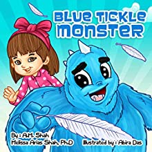 Blue Tickle Monster Audiobook by A.M. Shah, Melissa Arias Shah Ph.D. Narrated by Kim Park