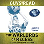 Guys Read: The Warlords of Recess: A Short Story from Guys Read: Other Worlds | Eric S. Nylund