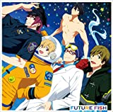 STYLE FIVE「FUTURE FISH」/TVアニメ『Free!-Eternal Summer-』EDテーマ