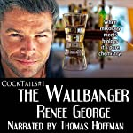The Wallbanger: Cocktails, Book 1 | Renee George