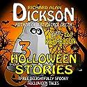 3 Halloween Stories Audiobook by Richard Alan Dickson, Tor Richardson Narrated by Richard Alan Dickson