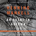 An Event in Autumn Audiobook by Henning Mankell Narrated by Simon Vance