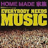 EVERYBODY NEEDS MUSIC(初回生産限定盤)(DVD付)